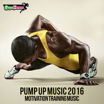 Pump Up Music 2016: Motivation Training Music – Various Artists