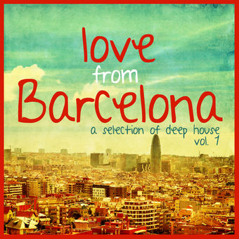 Various Artists – Love from Barcelona, Vol. 1 – Selection of Deep House [iTunes Plus AAC M4A]
