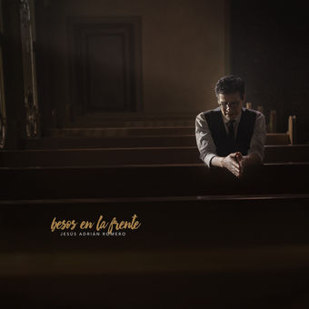 Jesús Adrián Romero – Besos En La Frente [iTunes Plus AAC M4A]