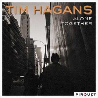 Alone Together (feat. Marc Copland, Drew Gress & Jochen Rueckert) – Tim Hagans