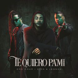 View album Don Omar & Zion & Lennox - Te Quiero Pa'Mi - Single