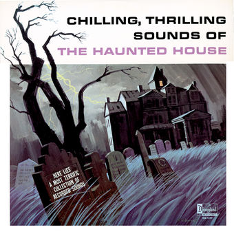 Chilling, Thrilling Sounds of the Haunted House – Walt Disney Sound Effects Group