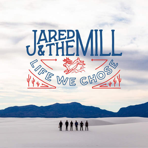 Jared & The Mill – Life We Chose – EP (2015) [iTunes Plus AAC M4A]