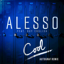 View album Alesso - Cool (Autograf Remix) [feat. Roy English] - Single