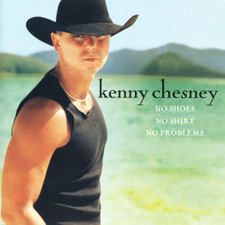 View album Kenny Chesney - No Shoes, No Shirt, No Problems (Deluxe Version)