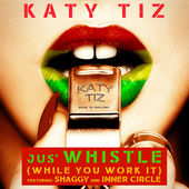 Katy Tiz – Jus' Whistle (While You Work It) [feat. Shaggy & Inner Circle] – Single [iTunes Plus AAC M4A] (2015)