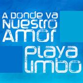 Playa Limbo – A Donde Va Nuestro Amor (Versión Telenovela) – Single [iTunes Plus AAC M4A] (2014)