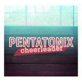 Pentatonix – Cheerleader – Single [iTunes Plus AAC M4A] (2015)