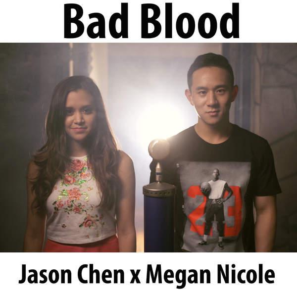 Jason Chen & Megan Nicole - Bad Blood - Single [iTunes Plus AAC M4A] 2015)