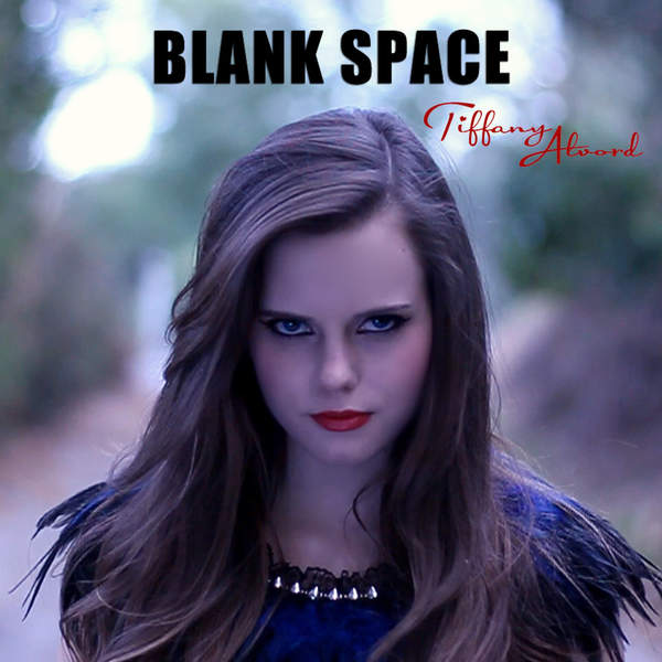 Tiffany Alvord – Blank Space (iTunes AAC M4A) [Single ...