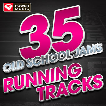 35 Old School Jams Running Tracks – Power Music Workout