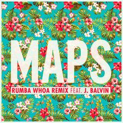View album Maps (Rumba Whoa Remix) [feat. J Balvin] - Single
