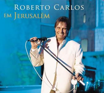 Roberto Carlos Em Jerusalém (Ao Vivo) – Roberto Carlos