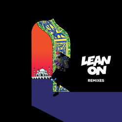 View album Major Lazer - Lean On (Remixes) [feat. MØ & DJ Snake] - EP