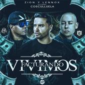 Zion y Lennox – Vivimos Facturando (feat. Cosculluela) – Single [iTunes Plus AAC M4A] (2014)