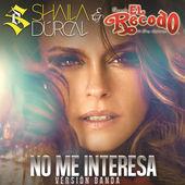 Shaila Dúrcal & Banda El Recodo de Cruz Lizarraga – No Me Interesa (Banda) – Single [iTunes Plus AAC M4A] (2015)