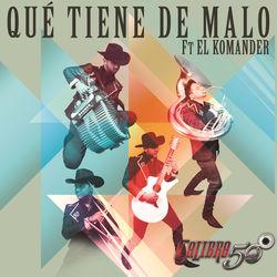 View album Calibre 50 - Qué Tiene De Malo (Alt Version) [feat. El Komander] - Single