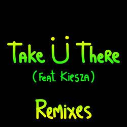 View album Skrillex & Diplo - Take Ü There (feat. Kiesza) [Remixes]