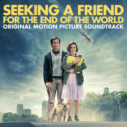 View album Seeking a Friend for the End of the World (Original Motion Picture Soundtrack)