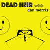 Dead Heir with Dan Morris