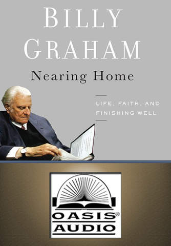 Nearing Home [by Billy Graham]