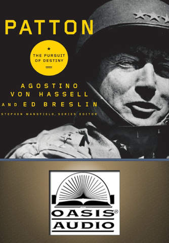 Patton: The Pursuit of Destiny Agostino von Hassell