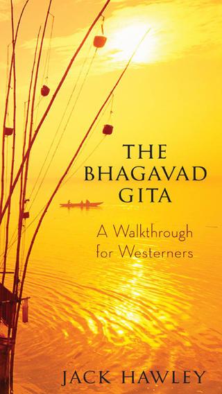 Bhagavad Gita A Walkthrough for Westerners