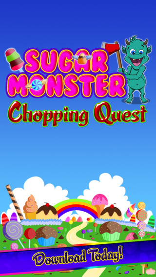 Sugar Monster Chopping Quest