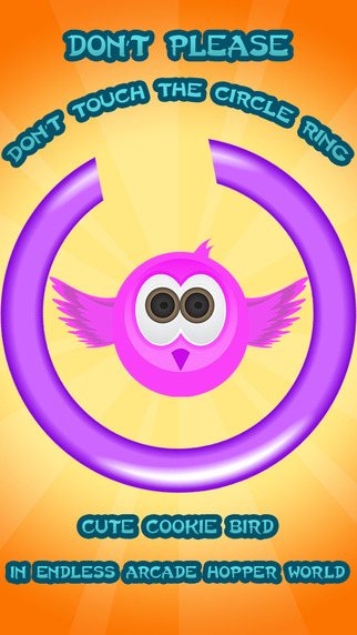 Don't Please Don't Touch The Circle Ring - Cute Cookie Bird In Endless Arcade Hopper World