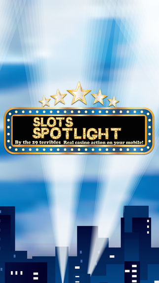 Slots Spotlight Pro -by The 29 Terribles- Real casino action on your mobile