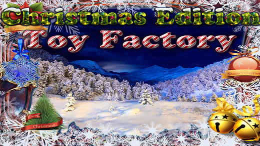 Christmas Edition - Toy Factory