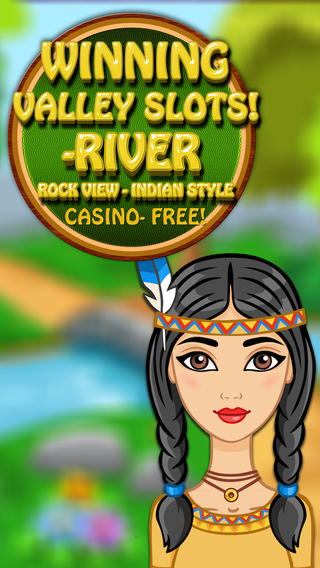 Winning Valley Slots -River Rock View - Indian Style Casino- FREE