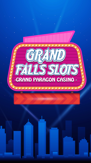 Grand Falls Slots Pro -Grand Paragon Casino