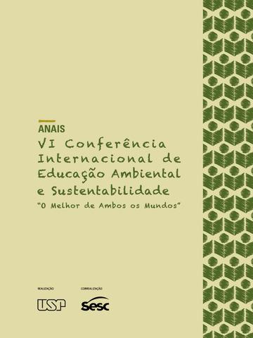 """Anais da VI Conferência Internacional de Educação Ambiental """"O Melhor de Ambos os Mundos"""""""