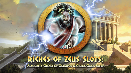 Riches of Zeus Slots- Almighty Glory of Olympus Greek Gods Myth