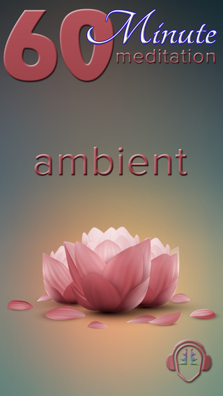 60 Minute Meditation - Ambient Edition