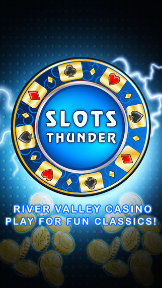 Slots Thunder Pro -River Valley Casino- Play for fun classics