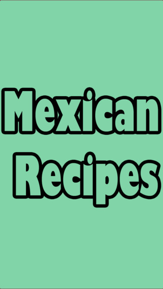 Mexican Recipes Manager - Add Search Bake Share Print any Recipes