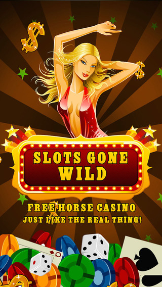 Slots Gone Wild -Free Horse Casino- Just like the real thing