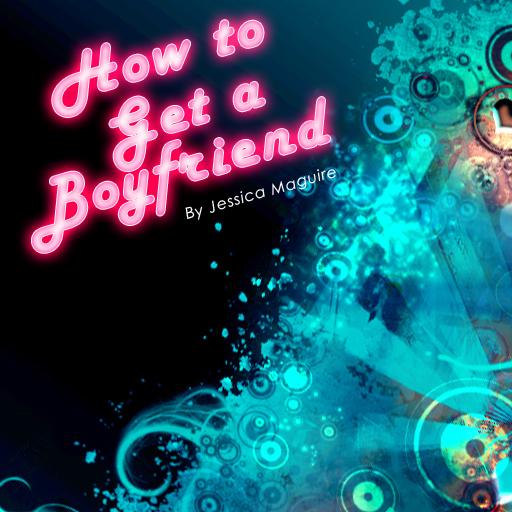 How to Get a Boyfriend Now