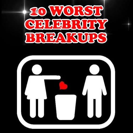 The 10 Worst Celebrity Breakups