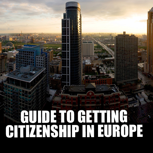 Guide to Getting Citizenship in Europe