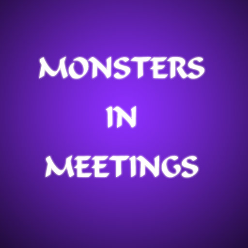 Monsters in Meetings